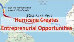 Creating Opportunity – Hurricane IRMA Drives Entrepreneurism