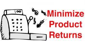Minimize Product Returns – 10 Ways to Fewer Returns