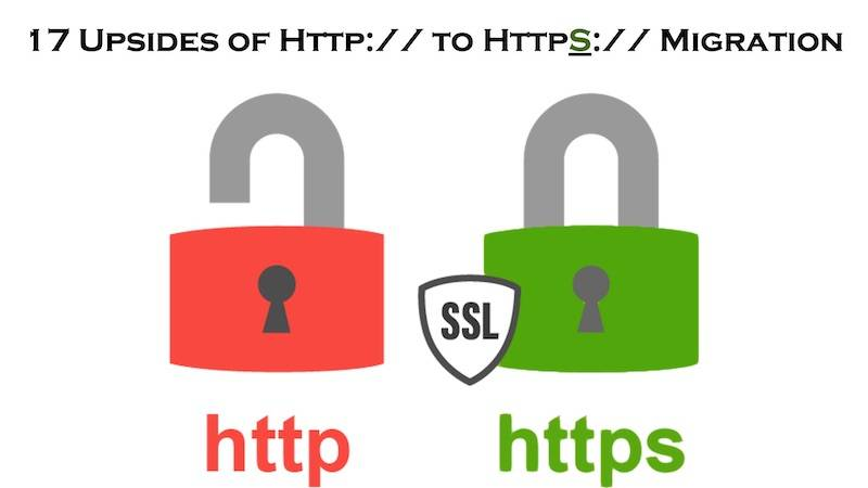 17 Upsides of HTTP to HTTPS Migration