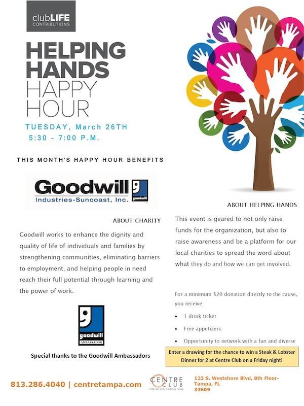 This is a 600x800 pixel image containing information about the February 2019 Helping Hands Happy Hour Centre Club Event supporting Goodwill Industries Suncoast that Idea To Growth LLC and Kenneth Ervin Young Supports.