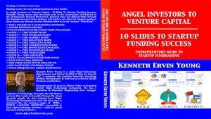 Image for the cover of the book: Angel Investors to Venture Capital - 10 Slides to Startup Funding Success - Entrepreneurs Guide to Startup Fundraising
