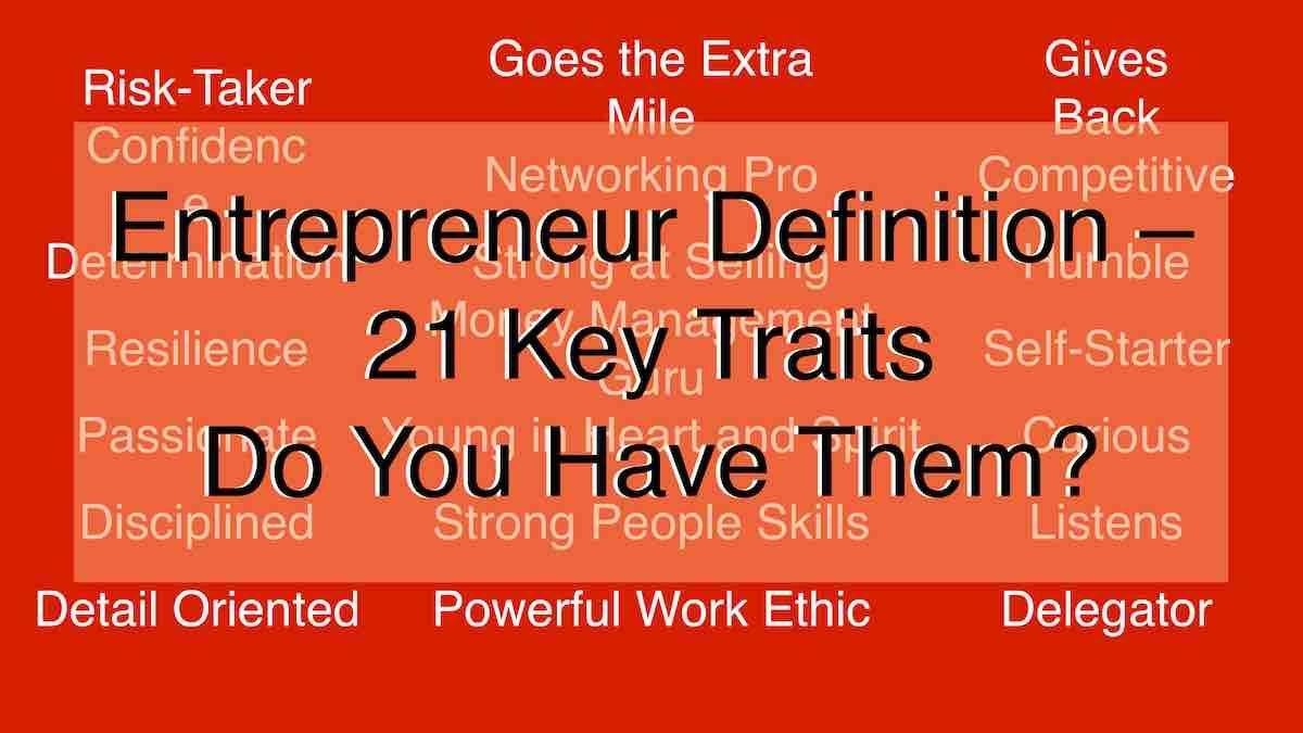 Entrepreneur Definition – 21 Key Traits